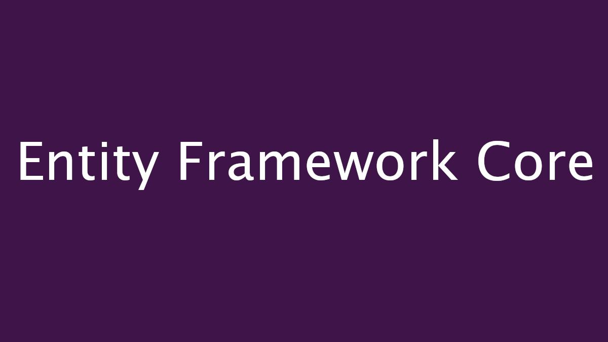 Entity Framework Core 3.1 - Part 4
